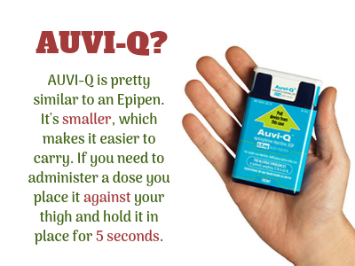 AUVI-Q is pretty similar to an Epipen. It's smaller, which makes it easier to carry.